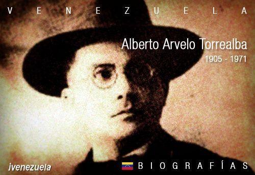 Alberto Arvelo Torrealba el poeta del llano | Biografía