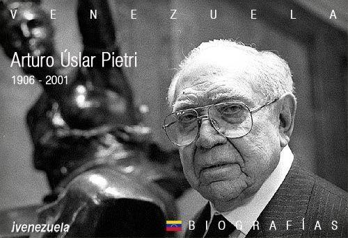 Arturo Uslar Pietri el intelectual del siglo XX - Biografía