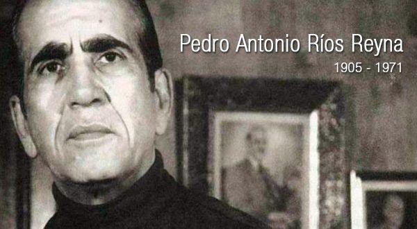 Pedro Antonio Ríos Reyna | Biografía